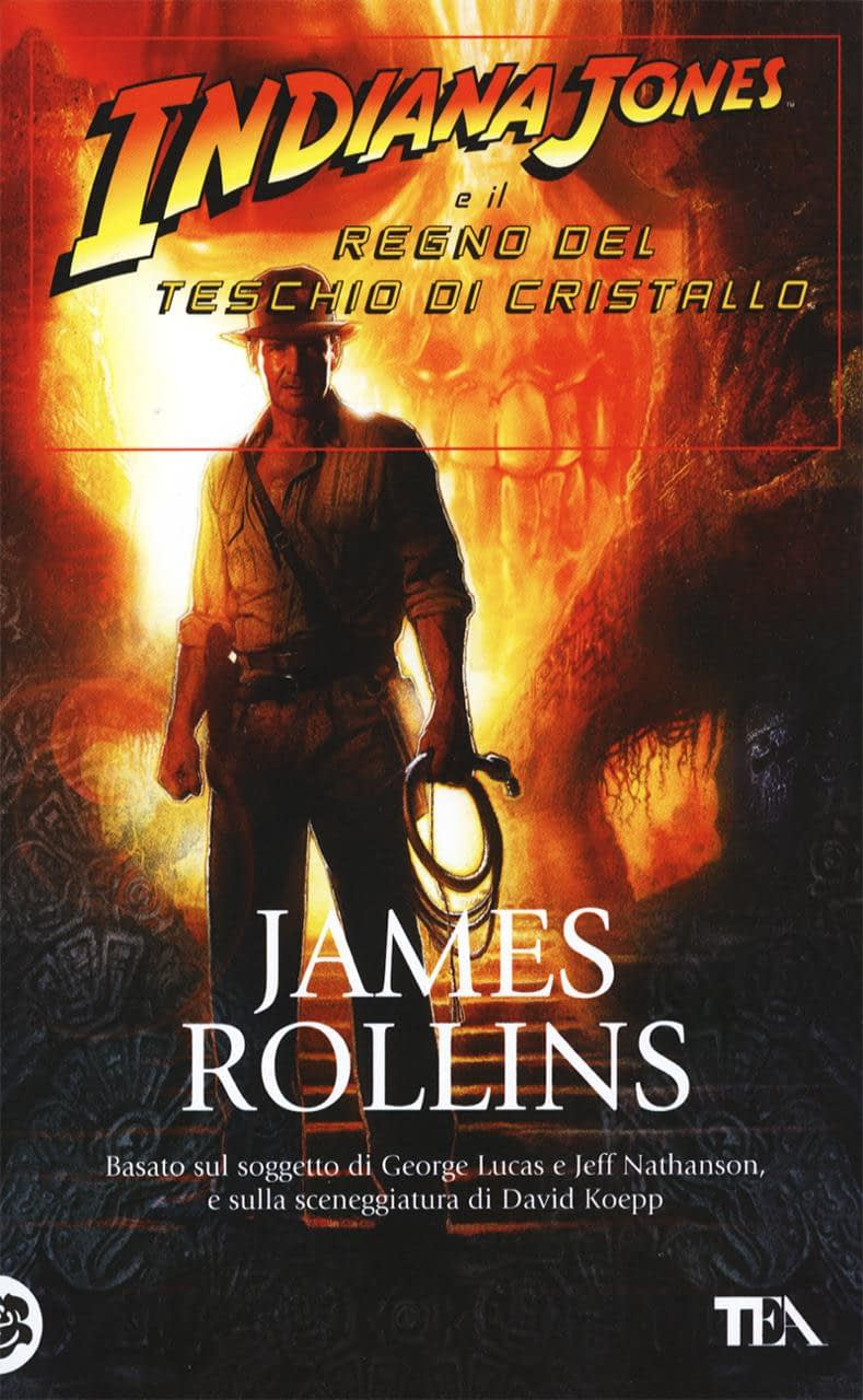 Indiana Jones e il regno del teschio di cristallo - James Rollins